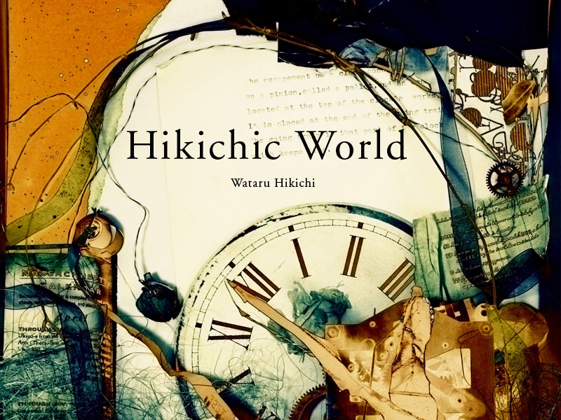 Hikichic World by Wataru Hikichi